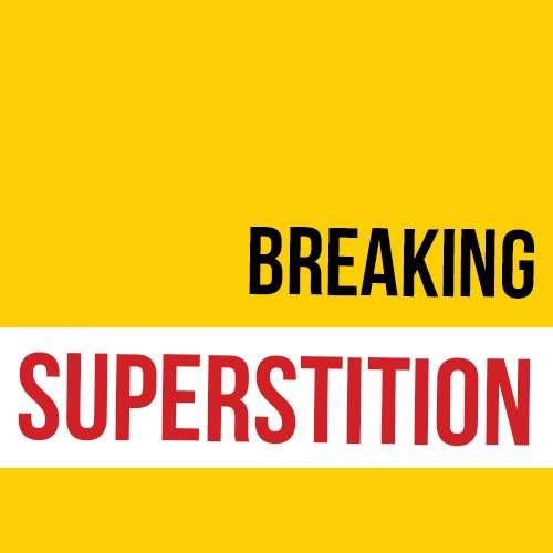 Breaking superstition