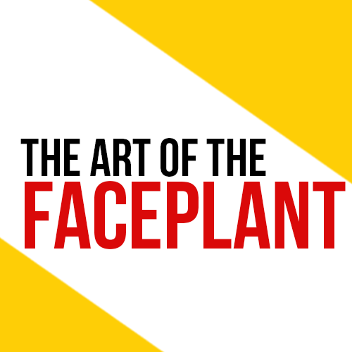 Art of the faceplant