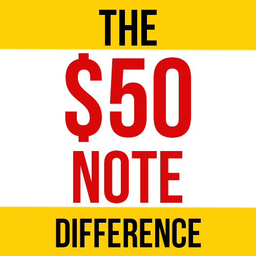 The $50 Note Difference