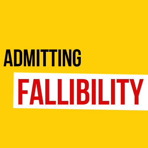 Admitting Fallibility