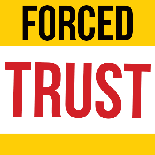 Forced Trust