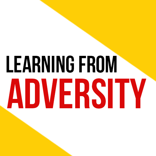 Learning From Adversity
