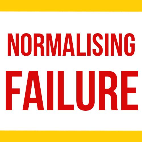 Normalising Failure