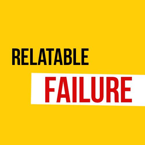 Relatable Failure