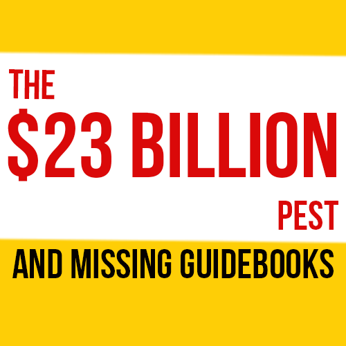 The $23 Billion Pest and Missing Guidebooks