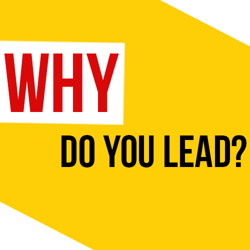 Why Do You Lead?